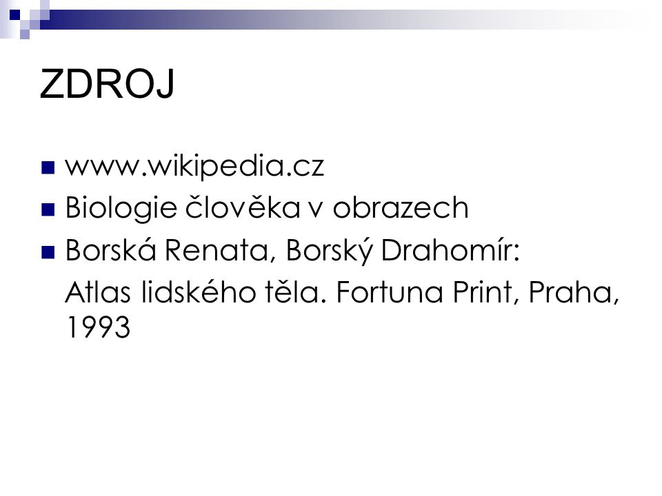 ZDROJ www.wikipedia.cz Biologie člověka v obrazech