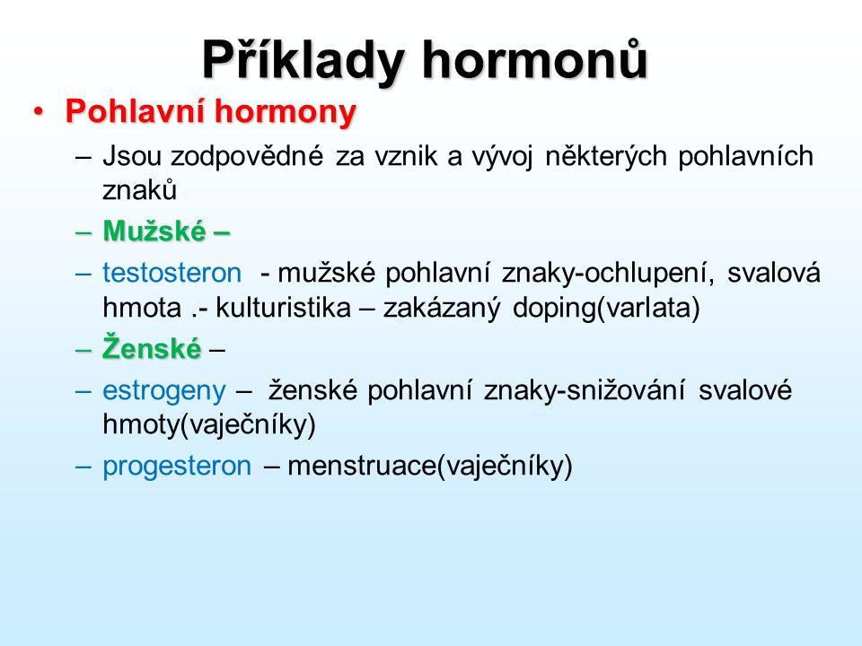 Příklady hormonů Pohlavní hormony