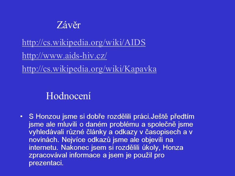 Závěr Hodnocení http://cs.wikipedia.org/wiki/AIDS