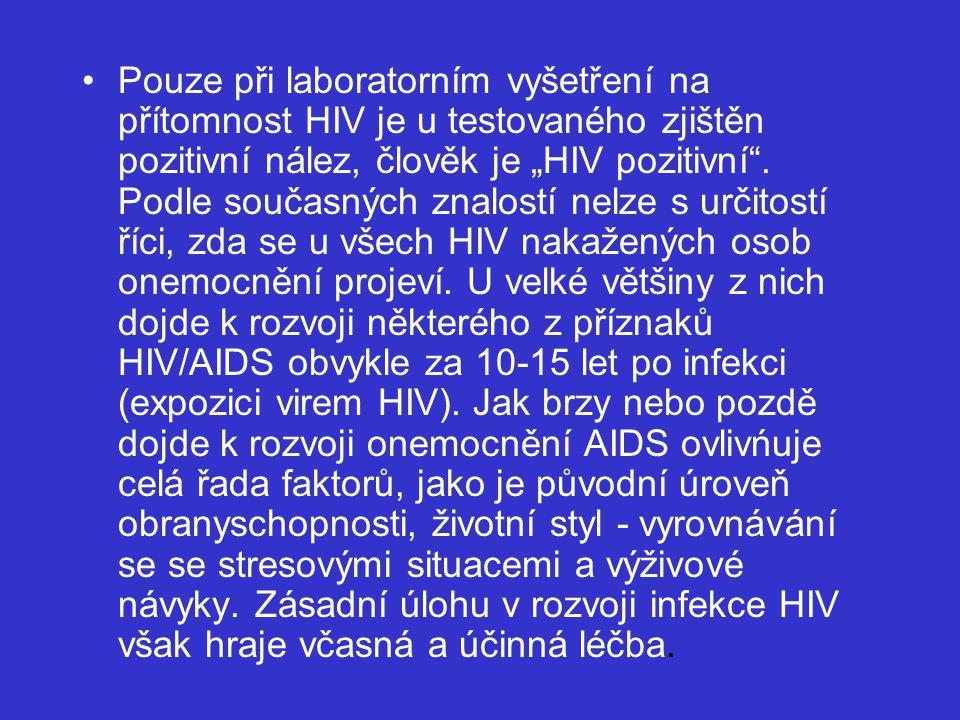 """Pouze při laboratorním vyšetření na přítomnost HIV je u testovaného zjištěn pozitivní nález, člověk je """"HIV pozitivní ."""