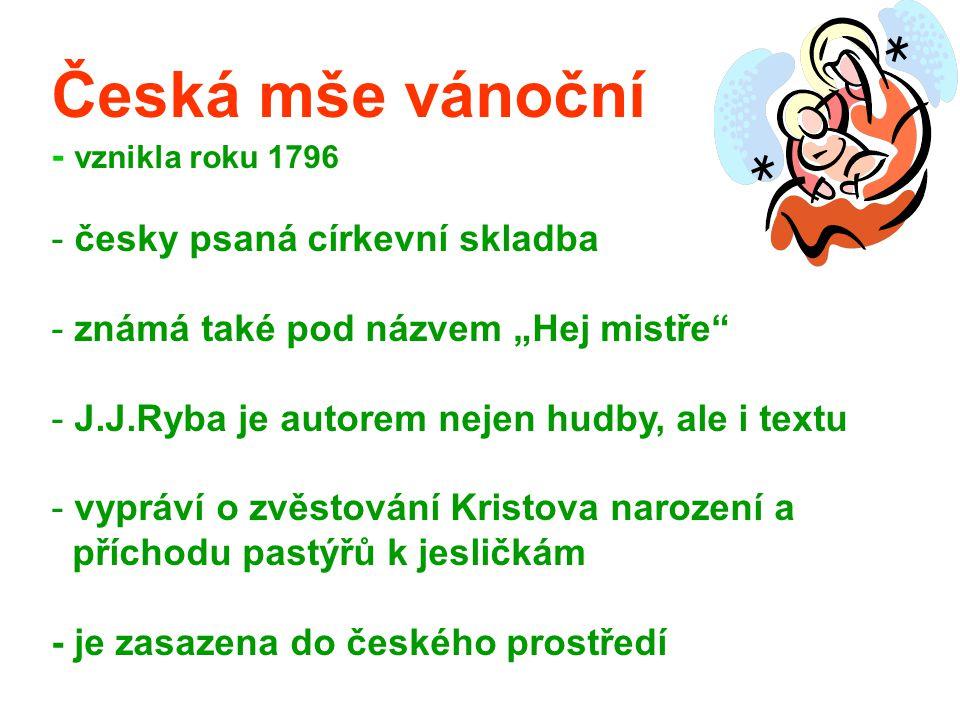 Česká mše vánoční - vznikla roku 1796 česky psaná církevní skladba