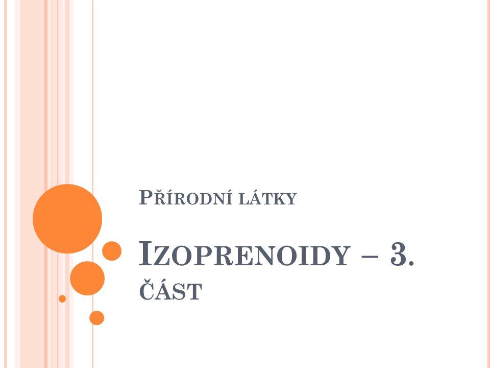 Přírodní látky Izoprenoidy – 3. část