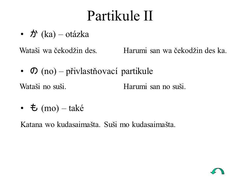 Partikule II か (ka) – otázka の (no) – přivlastňovací partikule