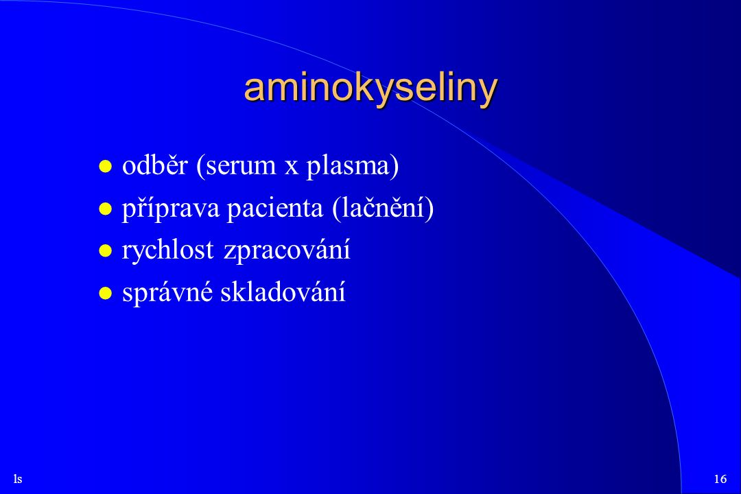 aminokyseliny odběr (serum x plasma) příprava pacienta (lačnění)