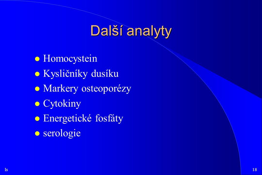 Další analyty Homocystein Kysličníky dusíku Markery osteoporézy