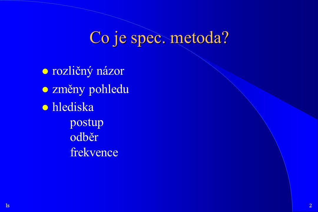 Co je spec. metoda rozličný názor změny pohledu