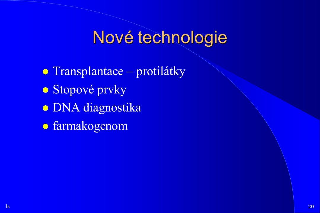Nové technologie Transplantace – protilátky Stopové prvky