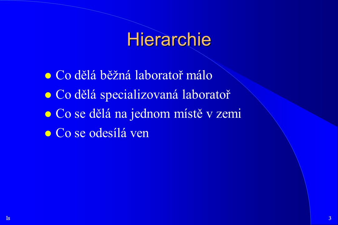 Hierarchie Co dělá běžná laboratoř málo