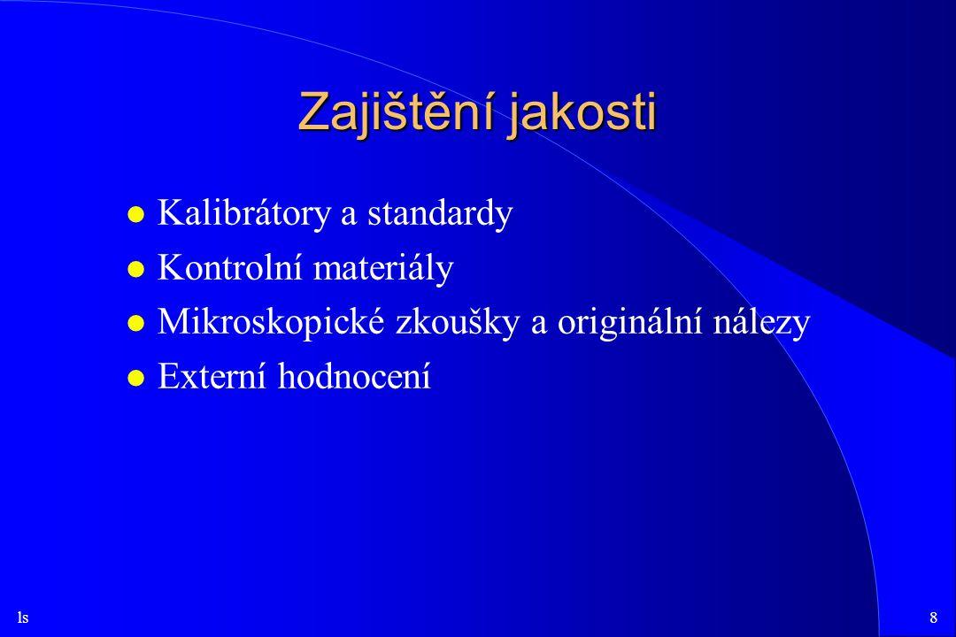 Zajištění jakosti Kalibrátory a standardy Kontrolní materiály
