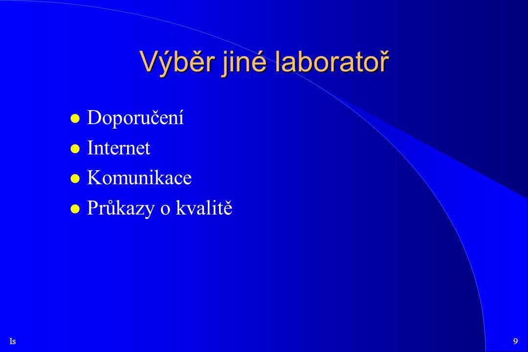 Výběr jiné laboratoř Doporučení Internet Komunikace Průkazy o kvalitě