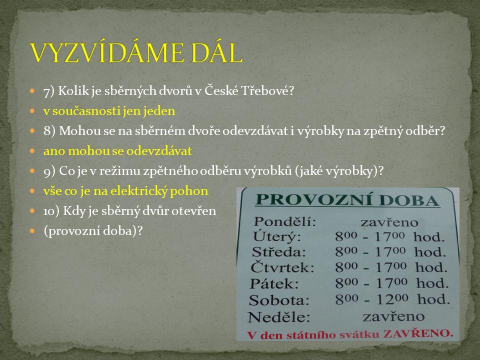 VYZVÍDÁME DÁL 7) Kolik je sběrných dvorů v České Třebové