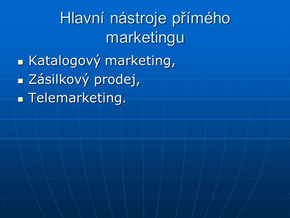 Hlavní nástroje přímého marketingu