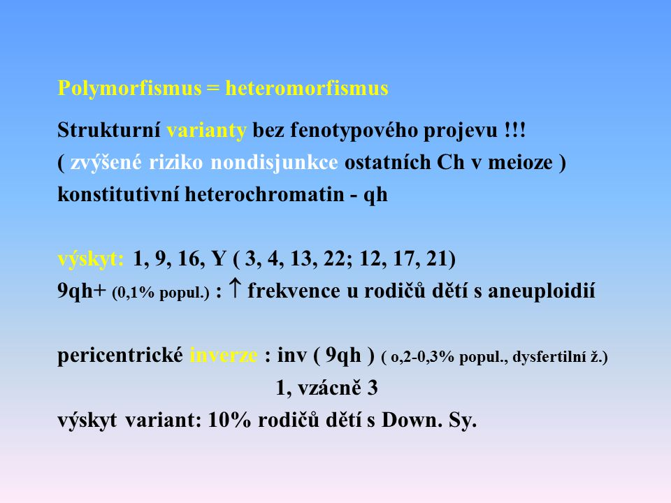 Polymorfismus = heteromorfismus