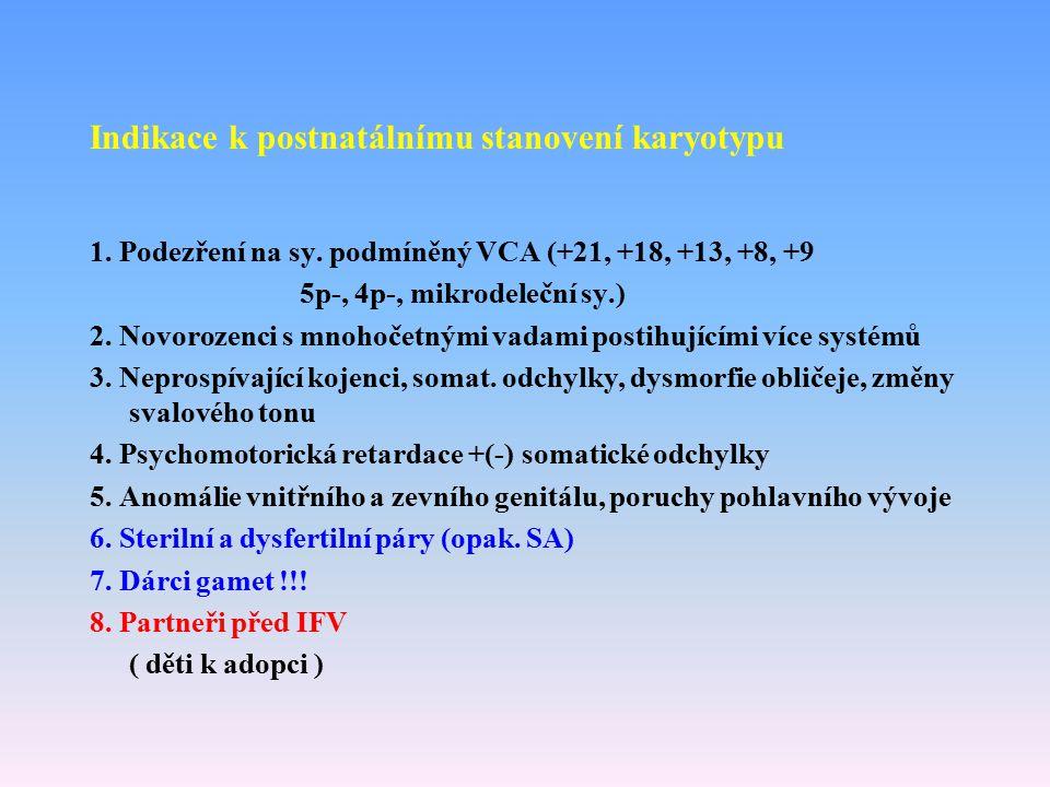Indikace k postnatálnímu stanovení karyotypu