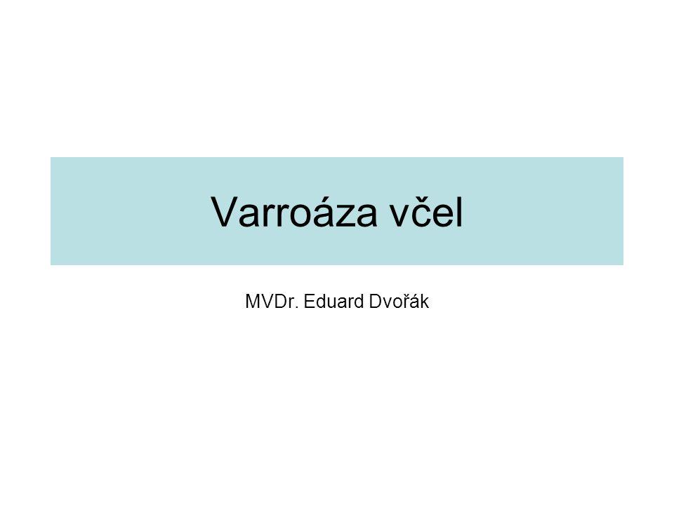 Varroáza včel MVDr. Eduard Dvořák