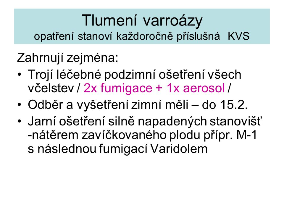 Tlumení varroázy opatření stanoví každoročně příslušná KVS