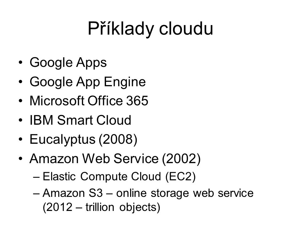 Příklady cloudu Google Apps Google App Engine Microsoft Office 365