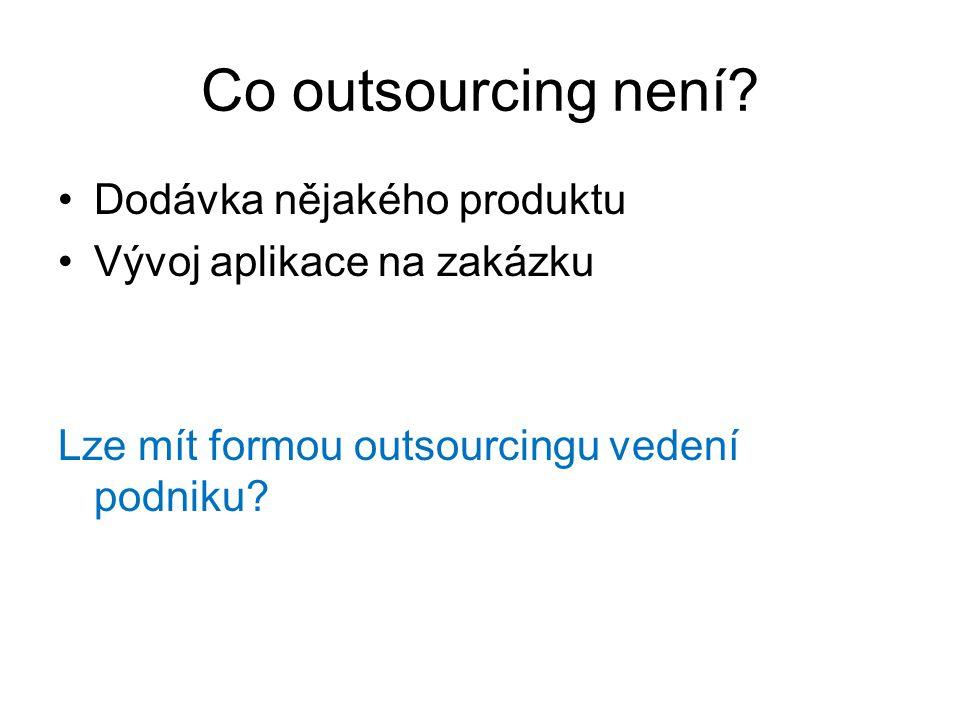 Co outsourcing není Dodávka nějakého produktu