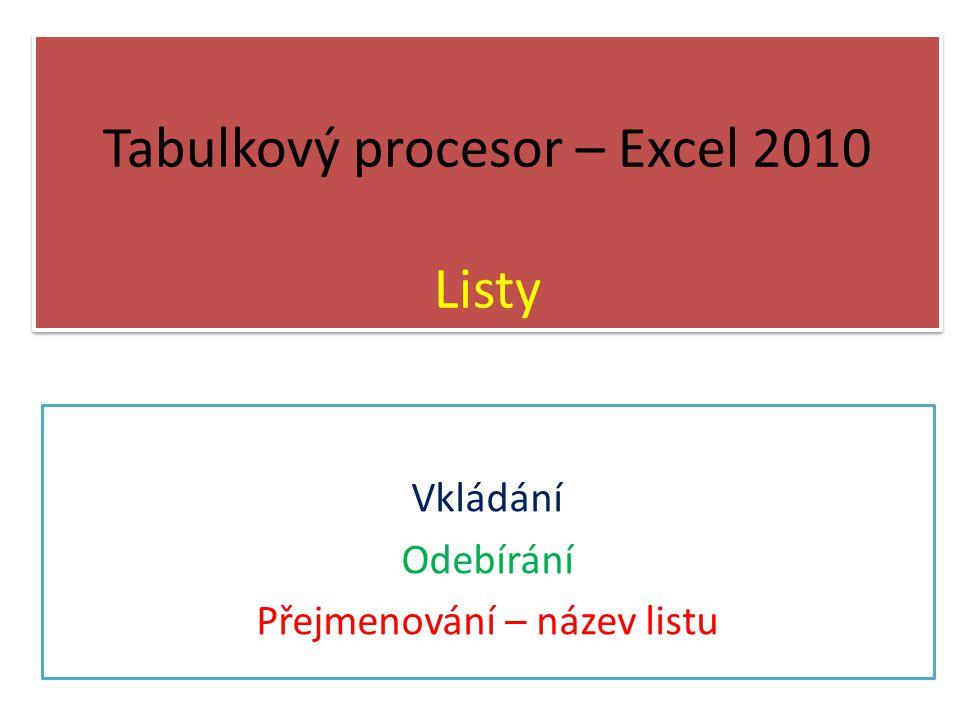 Tabulkový procesor – Excel 2010 Listy