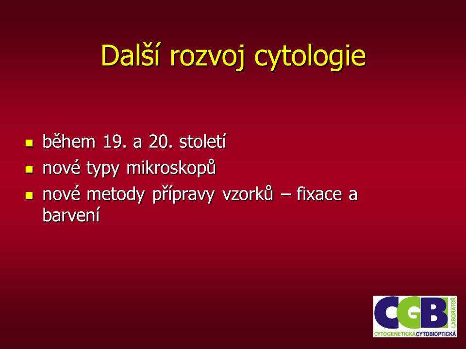 Další rozvoj cytologie