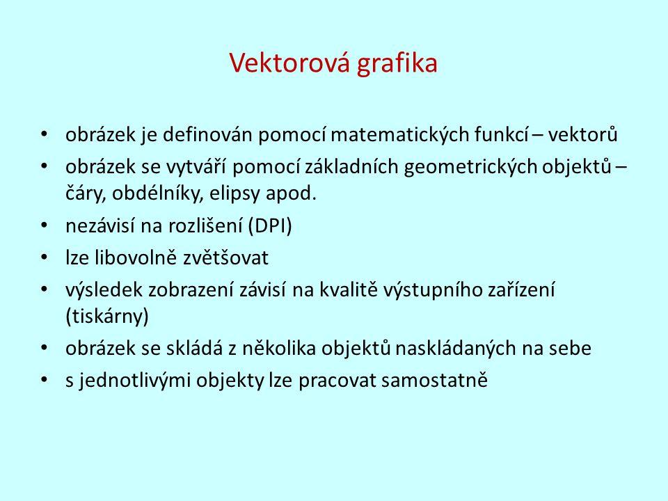 Vektorová grafika obrázek je definován pomocí matematických funkcí – vektorů.