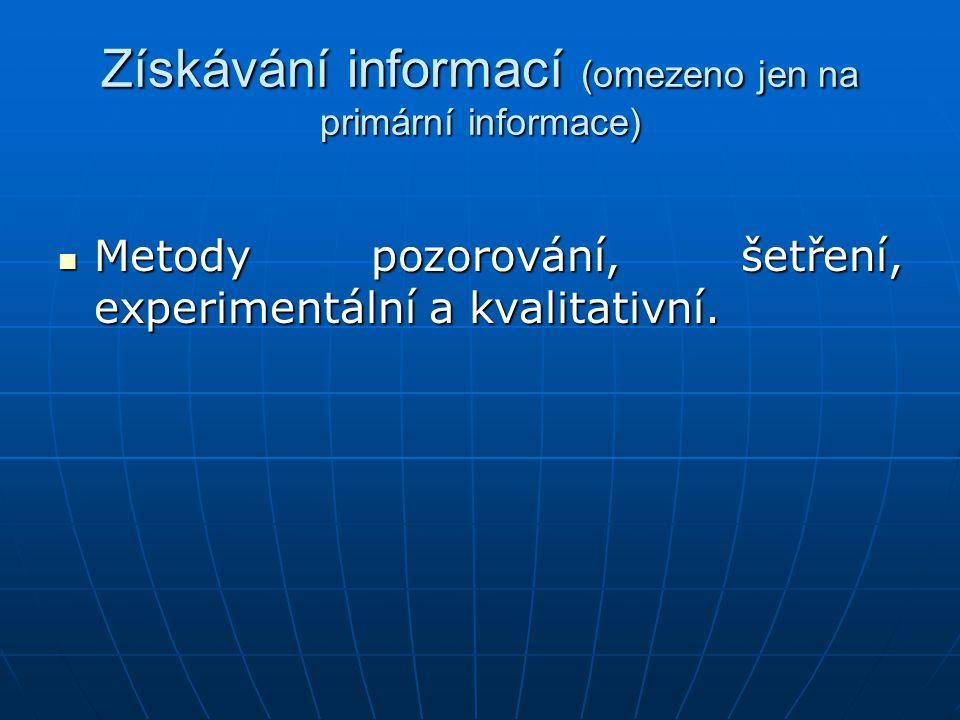 Získávání informací (omezeno jen na primární informace)