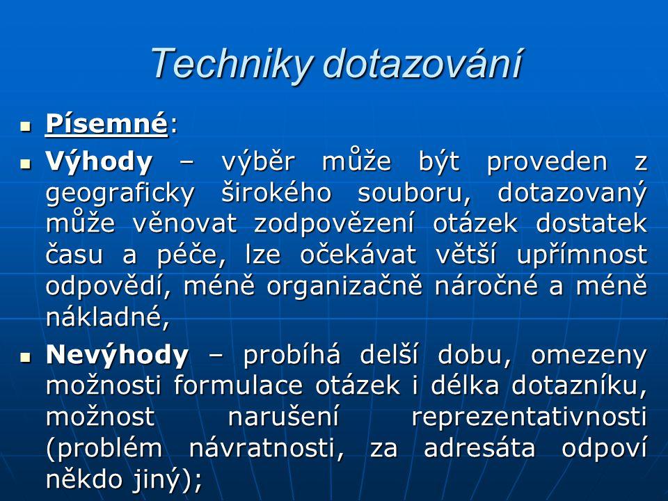 Techniky dotazování Písemné:
