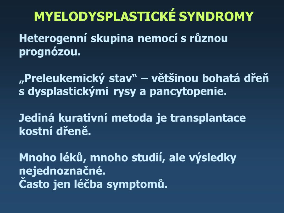 MYELODYSPLASTICKÉ SYNDROMY