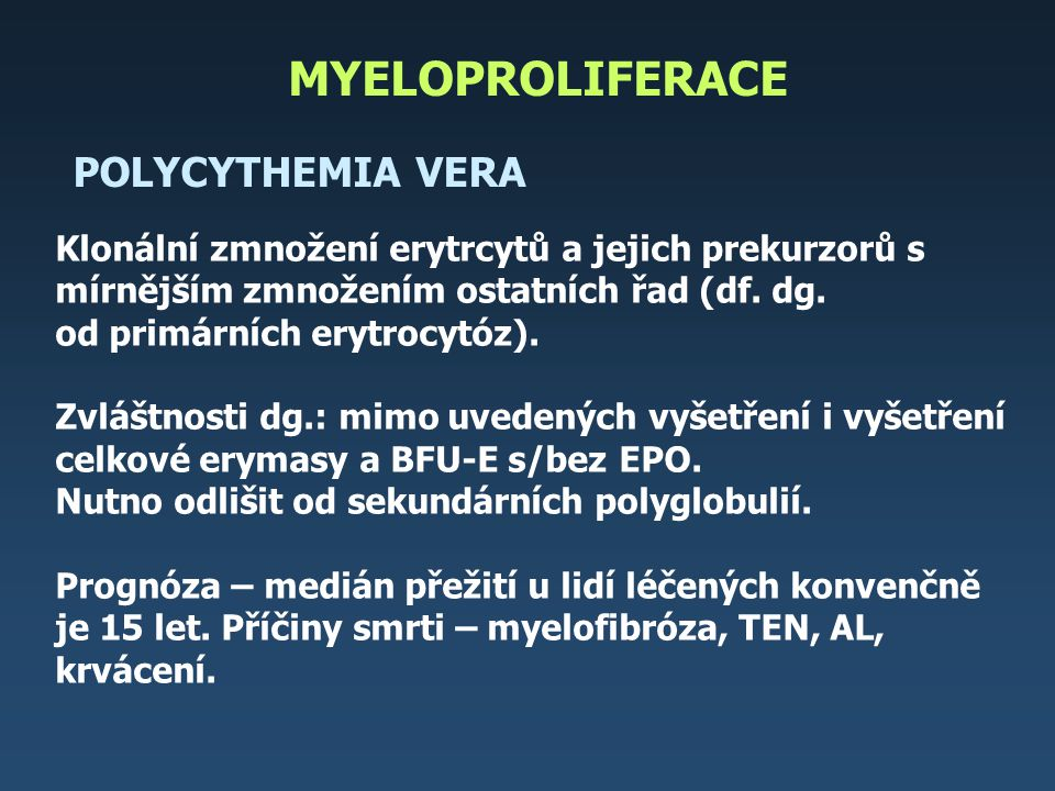 MYELOPROLIFERACE POLYCYTHEMIA VERA