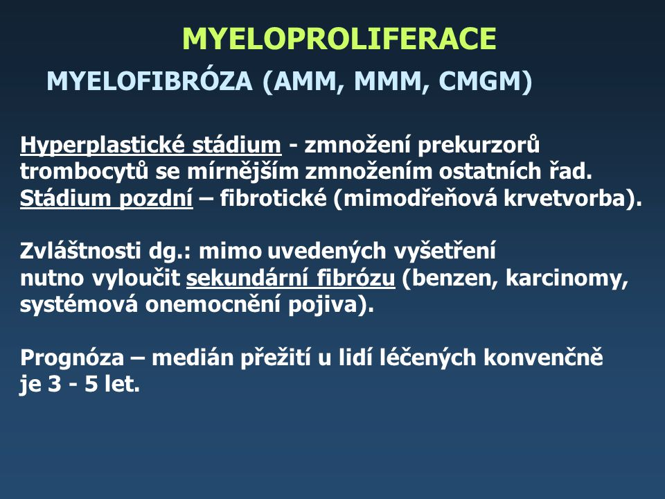 MYELOPROLIFERACE MYELOFIBRÓZA (AMM, MMM, CMGM)