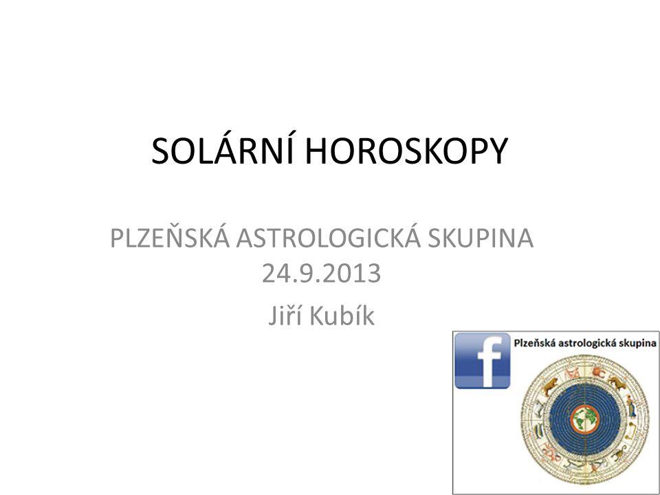 PLZEŇSKÁ ASTROLOGICKÁ SKUPINA 24.9.2013 Jiří Kubík