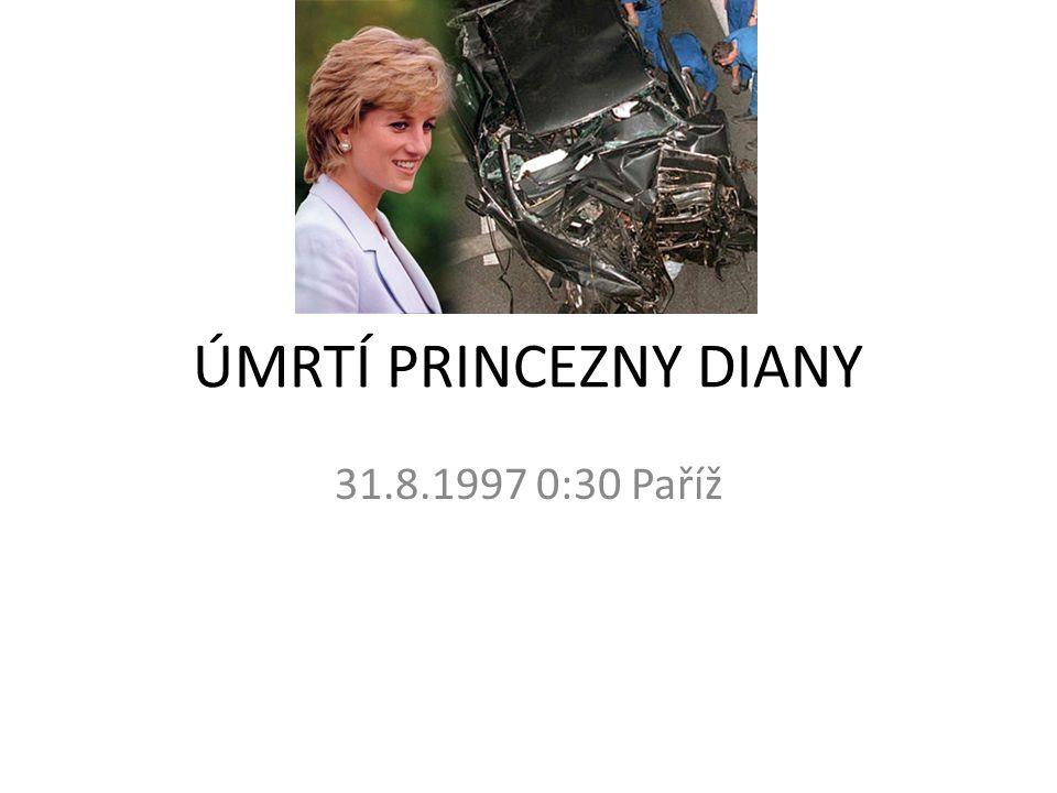 ÚMRTÍ PRINCEZNY DIANY 31.8.1997 0:30 Paříž