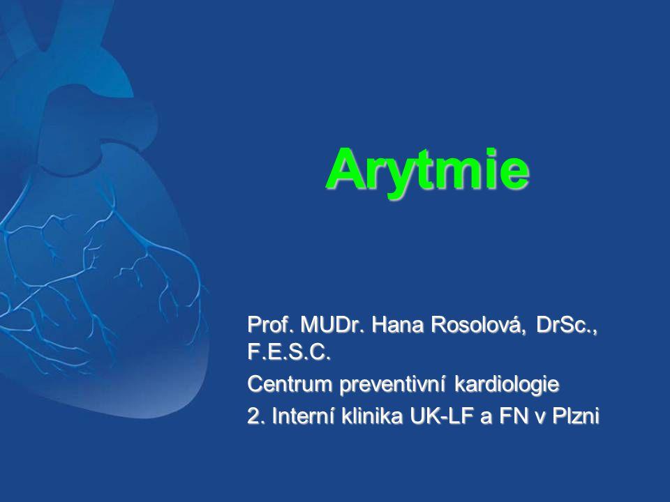 Arytmie Prof. MUDr. Hana Rosolová, DrSc., F.E.S.C.
