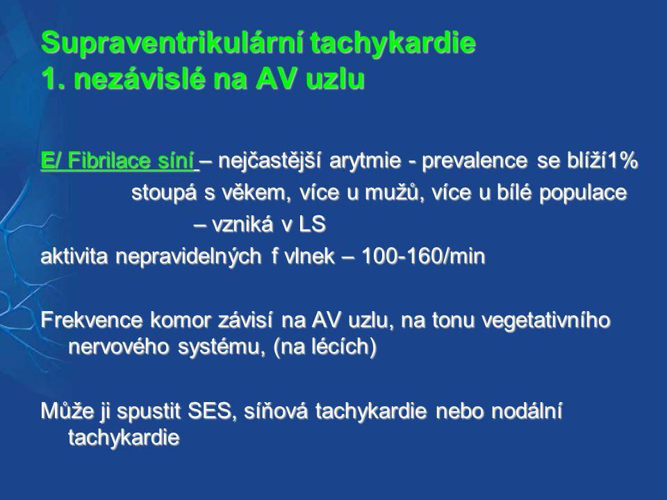 Supraventrikulární tachykardie 1. nezávislé na AV uzlu