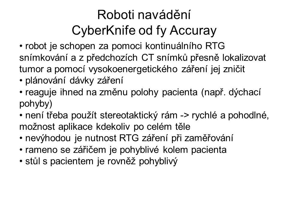 Roboti navádění CyberKnife od fy Accuray