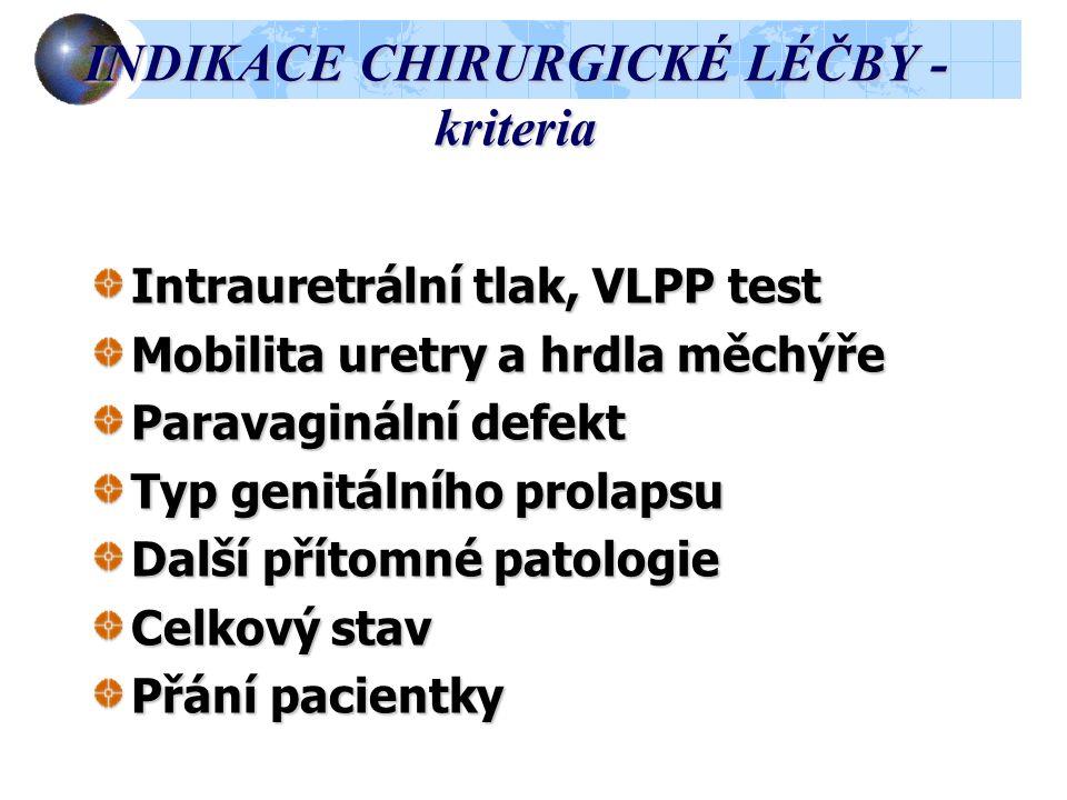 INDIKACE CHIRURGICKÉ LÉČBY - kriteria