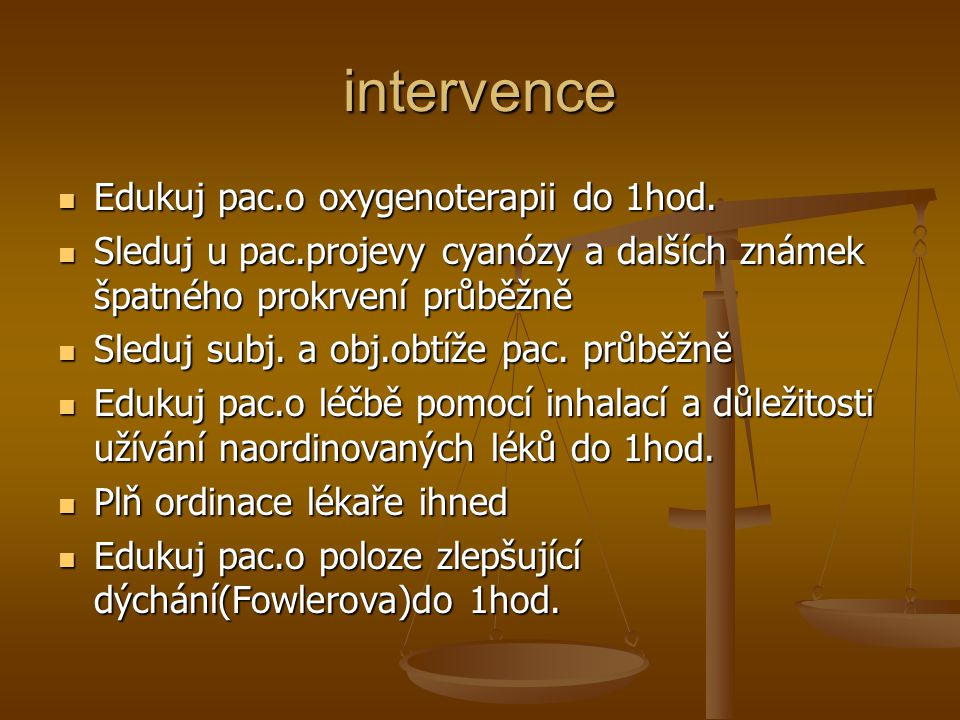 intervence Edukuj pac.o oxygenoterapii do 1hod.