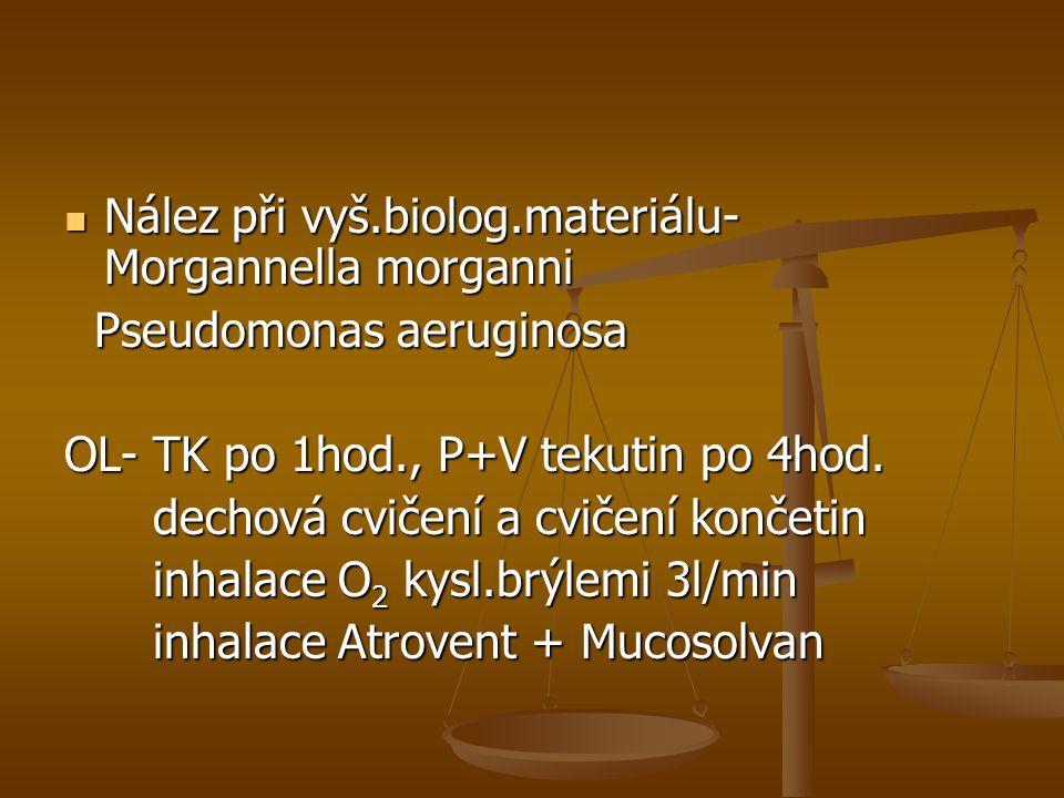 Nález při vyš.biolog.materiálu- Morgannella morganni
