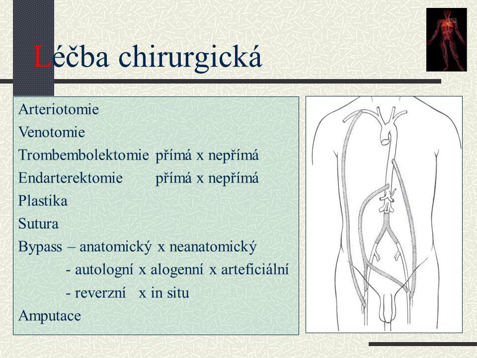 Léčba chirurgická Arteriotomie Venotomie