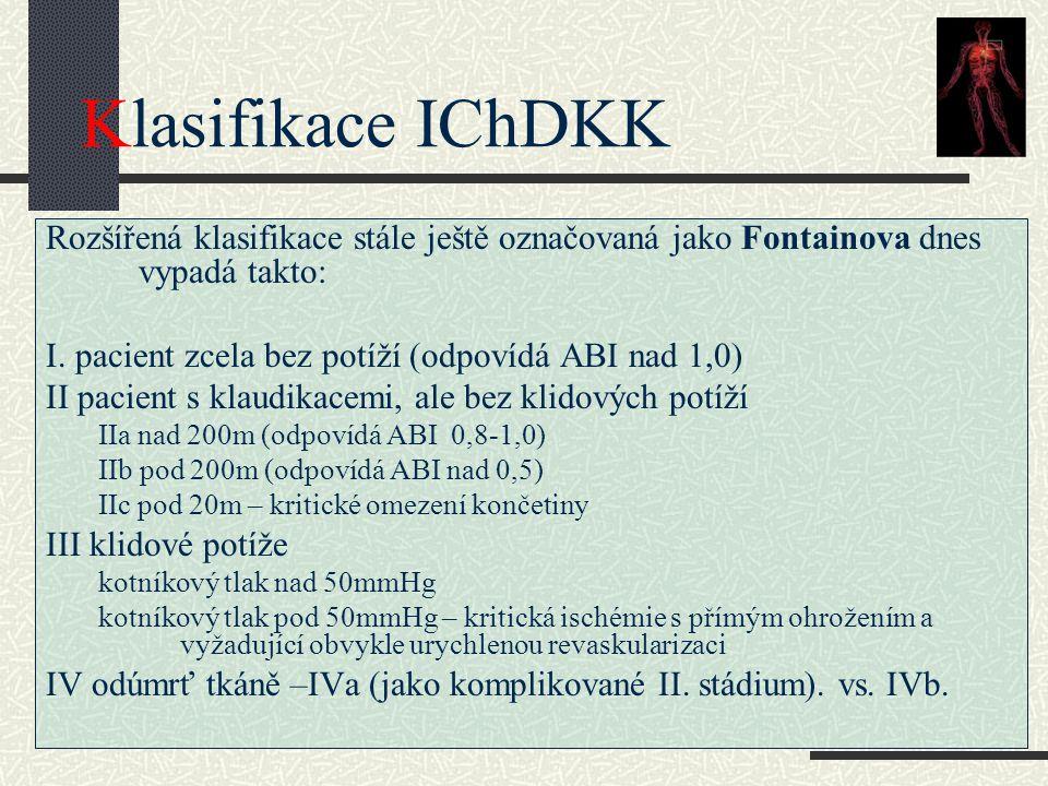 Klasifikace IChDKK Rozšířená klasifikace stále ještě označovaná jako Fontainova dnes vypadá takto: