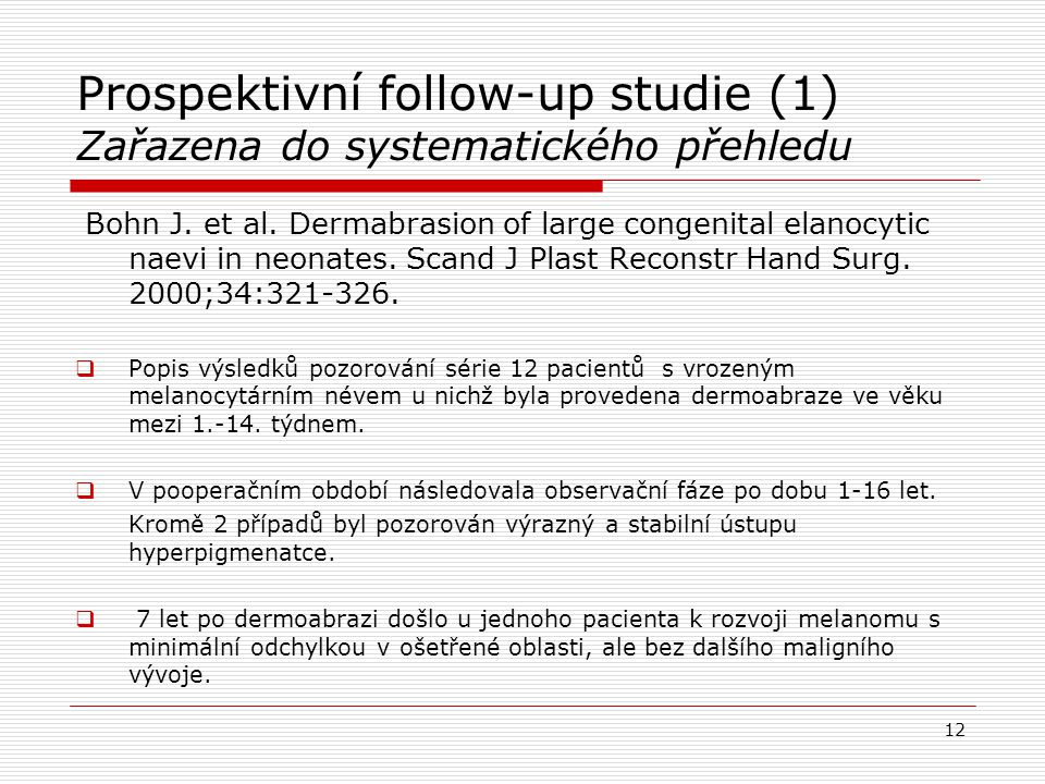 Prospektivní follow-up studie (1) Zařazena do systematického přehledu
