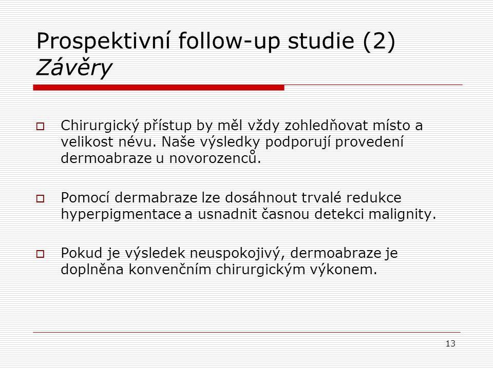 Prospektivní follow-up studie (2) Závěry