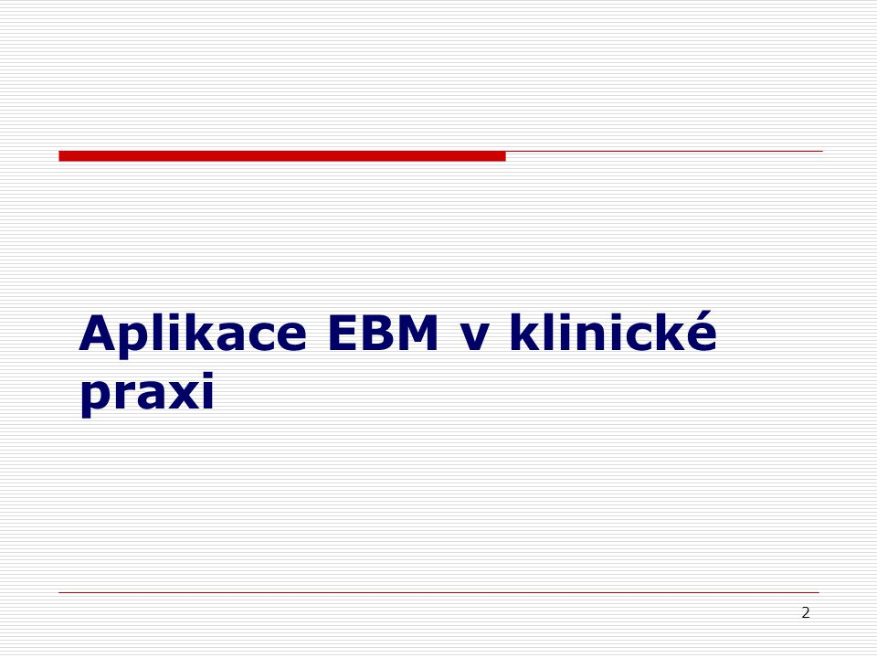 Aplikace EBM v klinické praxi