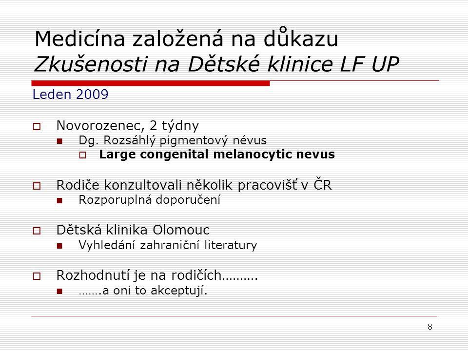Medicína založená na důkazu Zkušenosti na Dětské klinice LF UP