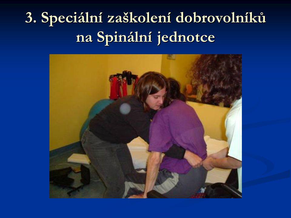 3. Speciální zaškolení dobrovolníků na Spinální jednotce