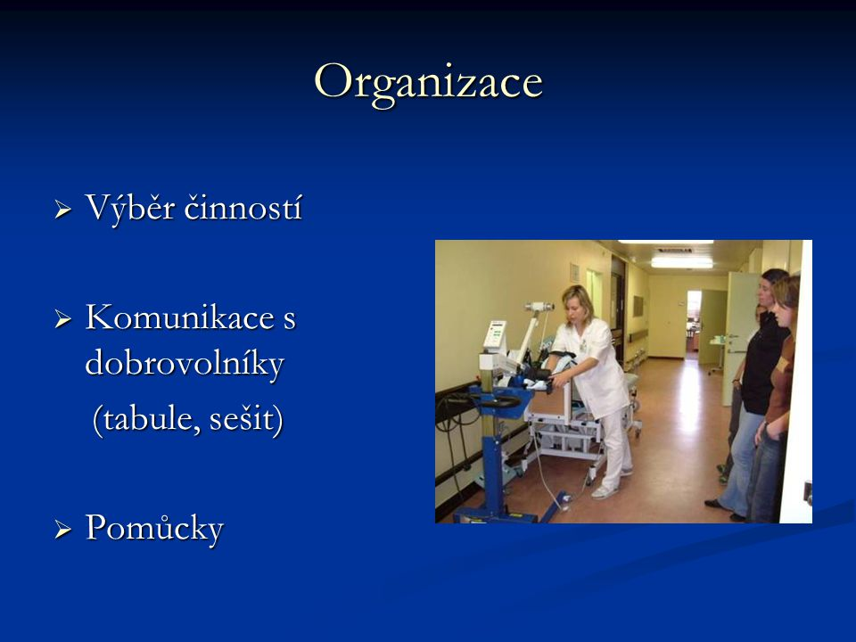 Organizace Výběr činností Komunikace s dobrovolníky (tabule, sešit)