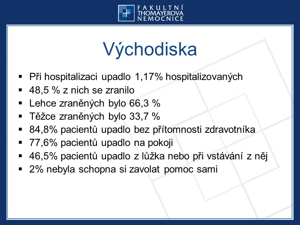 Východiska Při hospitalizaci upadlo 1,17% hospitalizovaných