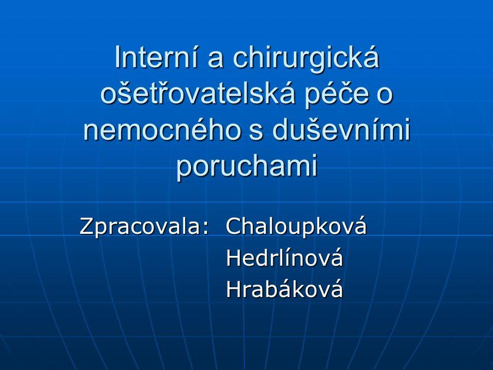 Zpracovala: Chaloupková Hedrlínová Hrabáková