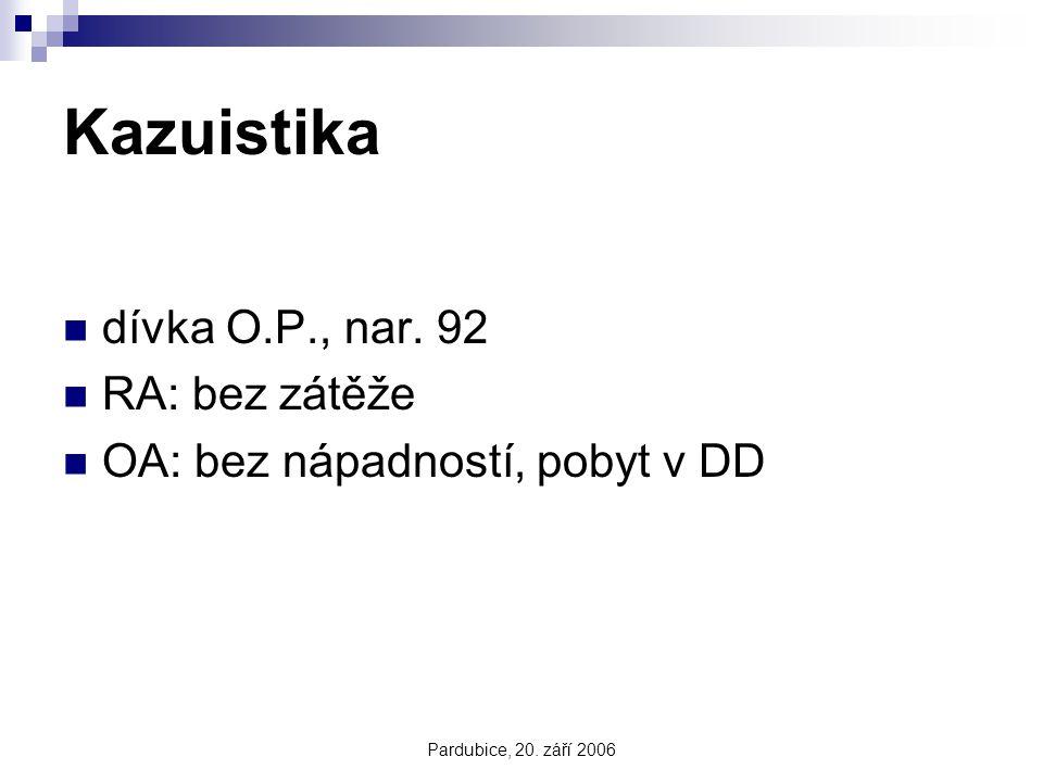 Kazuistika dívka O.P., nar. 92 RA: bez zátěže