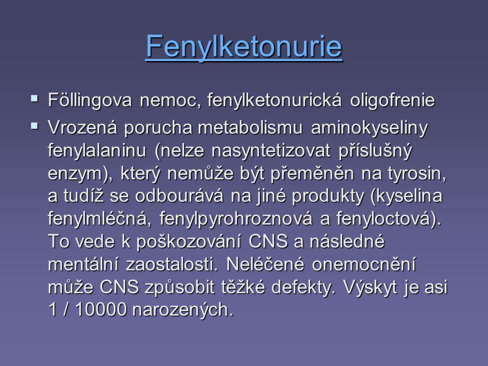Fenylketonurie Föllingova nemoc, fenylketonurická oligofrenie